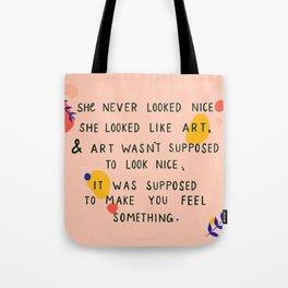 Art will make you feel something Tote Bag