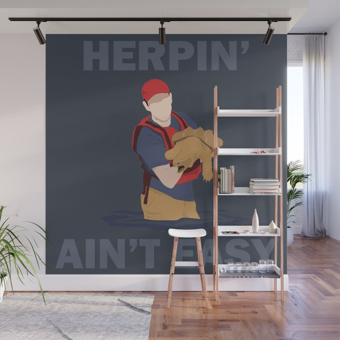 Herpin Aint Easy Wall Mural by robizzyttf Society6