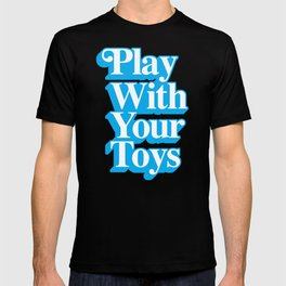 Play With Your Toys T-shirt
