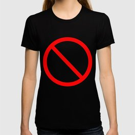 Prohibition sign no symbol T-shirt
