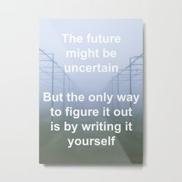 Inspirational - Write your own future Metal Print