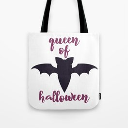 queen of halloween - Halloween hand drawn quotes illustration. Funny humor. Life sayings. Spooky funny quotes. Tote Bag