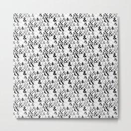 AMPERSANDS // BLACK & WHITE Metal Print