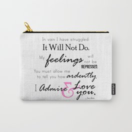 I Admire & Love you - Mr Darcy quote from Pride and Prejudice by Jane Austen Carry-All Pouch