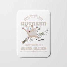 Who Needs A Husband Sugar Glider Flying Squirrel Flying Arboreal Animal Wildlife Gift Bath Mat