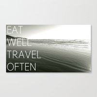 eat well travel often Canvas Prints featuring eat well. travel often by Taylor T