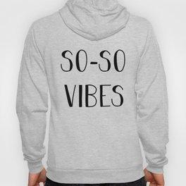 So-So Vibes B&W Hoody
