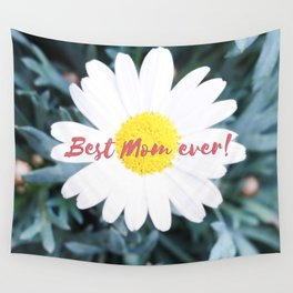 "SMILE ""Best Mom ever!"" Edition - White Daisy Flower #1 Wall Tapestry"