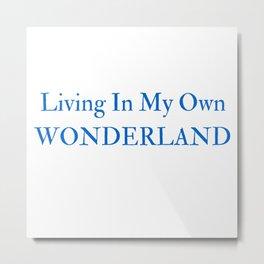 Living In My Own Wonderland in Blue Metal Print