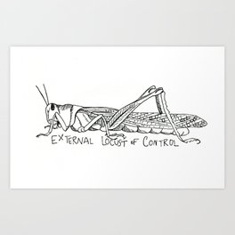 External Locust of Control Art Print
