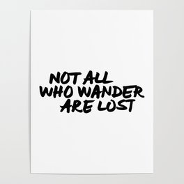 'Not All Who Wander Are Lost' Quote Hand Letter Type Word Black & White Poster