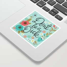 Pretty Swe*ry: Don't Be a Dick Sticker