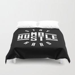 Stay Humble Hustle Hard Duvet Cover