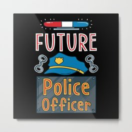 Future Police Officer - Gift Metal Print