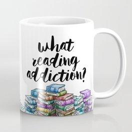 What reading addiction? Coffee Mug