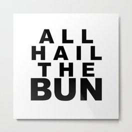 All Hail the Bun Metal Print