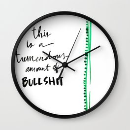 This is a tremendous amount of bullshit Wall Clock