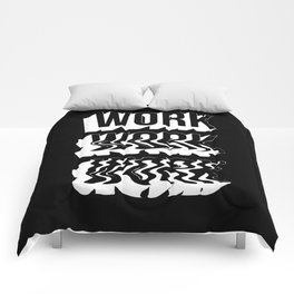 WORK WORK WORK Comforters