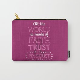 Faith, Trust, and Pixie Dust - Peter Pan Carry-All Pouch
