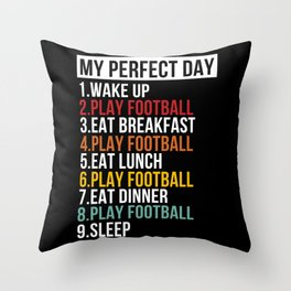 My Perfect Day For Football & Soccer Throw Pillow