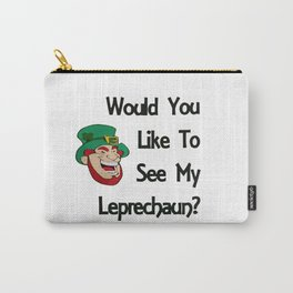 Would You Like to See My Leprechaun Carry-All Pouch
