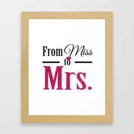 From Miss To Mrs   With All My Favorite Bitches   Wifey Shirt   Just Married Shirts   Future Mrs Framed Art Print