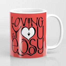 Loving You is Easy white heart Coffee Mug