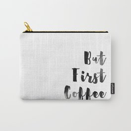 But First Coffee Watercolour Monochrome Carry-All Pouch