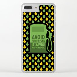 Avoid Girlfriends... Save Petrol (Funny Concept) Clear iPhone Case