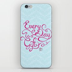 Every Day is a Gift II iPhone & iPod Skin
