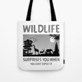 Wildlife Surprises You When You Least Expect It bw Tote Bag