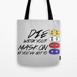 Die With Your Mask On Tote Bag