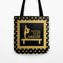 Gymnastics-Gold and Black Live your Dream Design Tote Bag