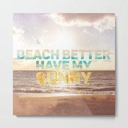 My Sunny Metal Print
