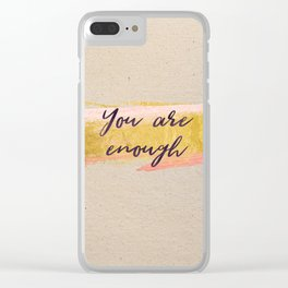 You are enough - Gold Collection Clear iPhone Case