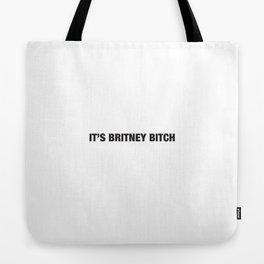 It's Britney bitch Tote Bag