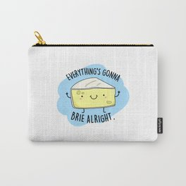 Everything's Gonna Brie Alright Cute Cheese Pun Carry-All Pouch