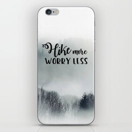 Hike more Worry less iPhone Skin