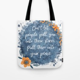 Don't Let People Pull You Into Their Storm Tote Bag