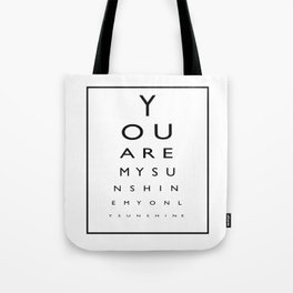 You are my sunshine, my only sunshine Tote Bag