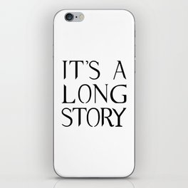 It's A Long Story iPhone Skin