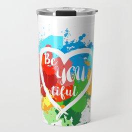 Beautiful Be You - Encouragement Gift for Women Travel Mug