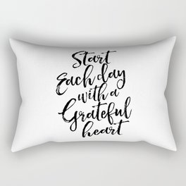 Start Each Day With A Grateful Heart,Inspirational Quote,Motivational Poster,Office Decor,Quote Art Rectangular Pillow