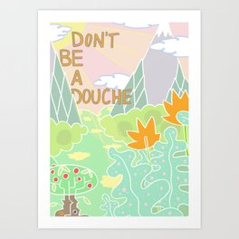Don't be a douche Art Print
