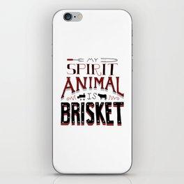 My Spirit Animal is Brisket iPhone Skin