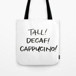 Tall! Decaf! Cappuccino! Tote Bag