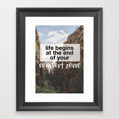 Life begins at the end of your comfort zone. Framed Art Print
