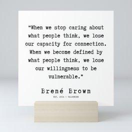 40   |190911 | Brene  Brown Quote  | Mini Art Print