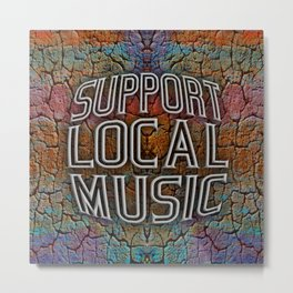 Support Local Music Metal Print