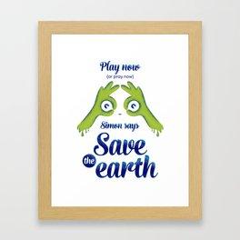 Simon says... Save the earth Framed Art Print